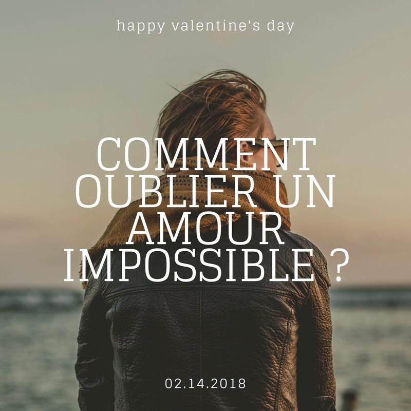 Comment oublier un amour impossible ?